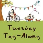 Tuesday Tag-Along